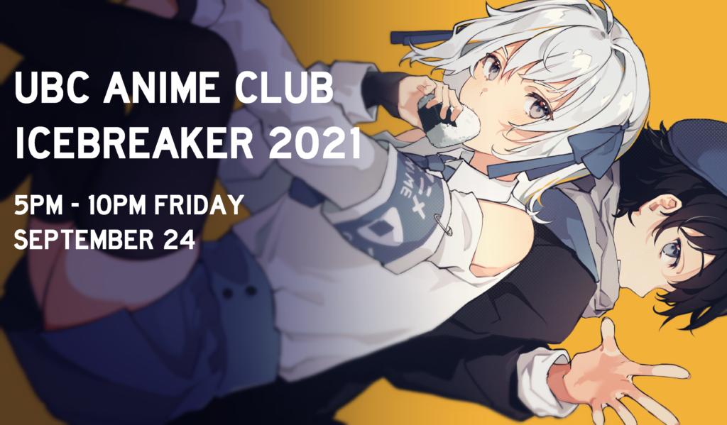 UBC Anime Club Icebreaker 2021! @ UBC Buchanan A201