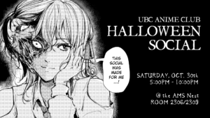 UBCAni Halloween Social 2021: This Social Was Made For Me! @ UBC Nest Room 2306/2309